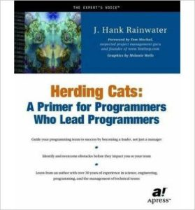 Herding Cats: A Primer for Programmers Who Lead Programmers von Hank Rainwater