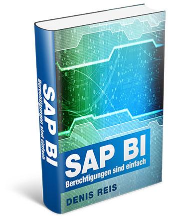 SAP BI Berechtigungen sind einfach - das Wesentliche auf den Punkt gebracht
