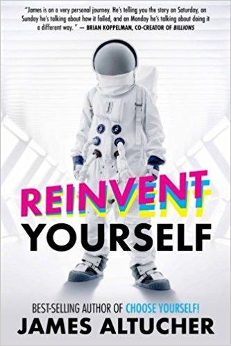 Reinvent Yourself von James Altucher