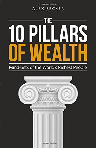 10 Pillars of Wealth: Mind-Sets of the World's Wealthiest People