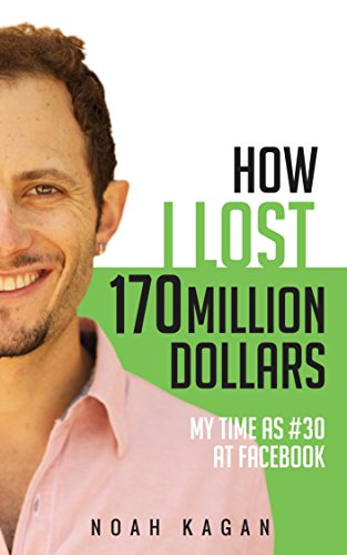 How I Lost 170 Million Dollars von Noah Kagan